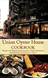 img - for Union Oyster House Cookbook: Recipes and History from America's Oldest Restaurant book / textbook / text book