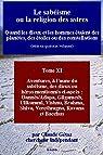 Le sabéisme ou la religion des astres: Quand les dieux et les hommes étaient des planètes, des étoiles ou des constellations (Aventures, à l'aune du sabéisme, ... Ulikummi, Vishnu, Brahma, Siva, t. 11)