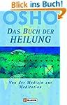 Das Buch der Heilung: Von der Medizin...