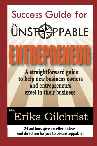 Success Guide For The Unstoppable Entrepreneur