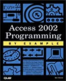 Access 2002 Programming by Example (0789725940) by Villareal, Bob