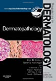 Dermatopathology: Requisites in Dermatology, 1e