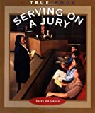 Serving on a Jury (True Books: Civics)