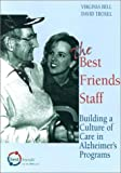 The Best Friends Staff: Building a Culture of Care in Alzheimers Programs