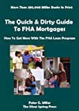 The Quick & Dirty Guide To FHA Mortgages (Quick and Dirty Books CollectionTM)