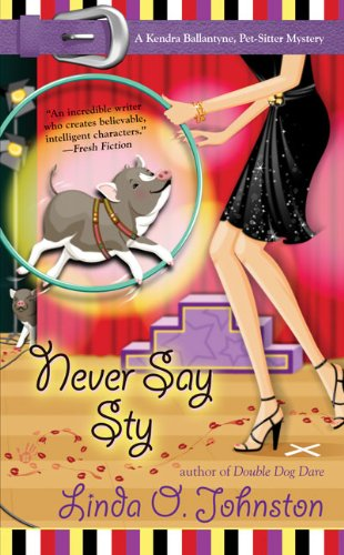 Image of Never Say Sty: A Kendra Ballantyne, Pet-Sitter Mystery (Berkley Prime Crime Mysteries)