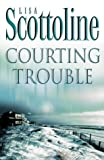 Courting Trouble (0007140657) by Lisa Scottoline