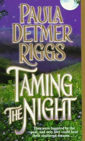 Taming the Night, PAULA DETMER RIGGS