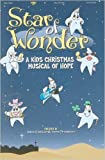 img - for Star of Wonder: A Kids Christmas Musical of Hope book / textbook / text book