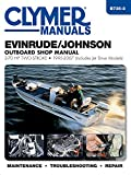 Evinrude/Johnson 2-70 HP 2-Stroke Outboard Motor Repair Manual (Haynes Clymer Outboard Motor Repair Manual) Editors of Haynes Manuals