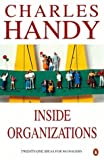 Inside Organizations: 21 Ideas for Managers (Penguin Business) (014027510X) by Handy, Charles B.