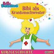 Bibi als Krankenschwester (Bibi Blocksberg - Kurzgeschichte) | Matthias von Bornstädt