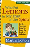 Who Put Lemons in My Fruit of the Spirit?: Fresh-Squeezed Insights from the Book of Galatians