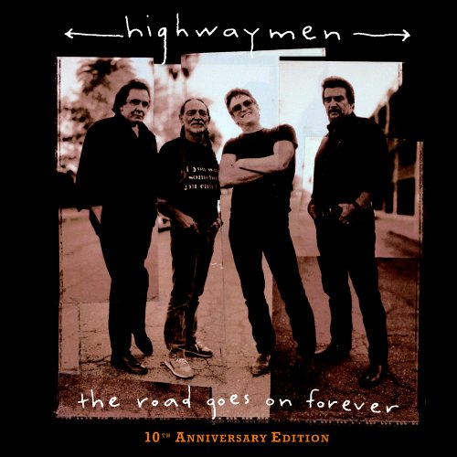 Highwaymen, The - The Road Goes On Forever
