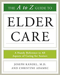 The A-To-Z Guide to Elder Care (Facts on File Library of Health and Living) from Checkmark Books