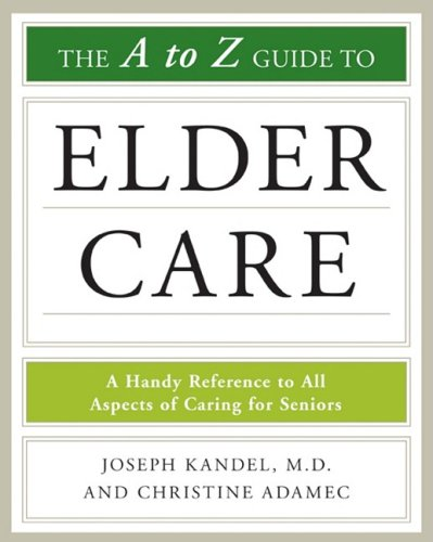 the-a-to-z-guide-to-elder-care-a-handy-reference-to-all-aspects-of-caring-for-seniors-facts-on-file-