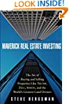 Maverick Real Estate Investing: The A...
