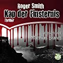 Kap der Finsternis Hörbuch von Roger Smith Gesprochen von: Matthias Brandt