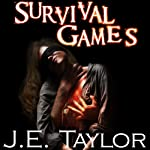 Survival Games | J. E. Taylor