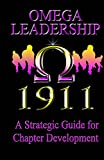Omega Leadership: A Strategic Guide to Chapter Leadership