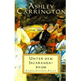 "Unter dem Jacarandabaumvon ""Ashley Carrington"""