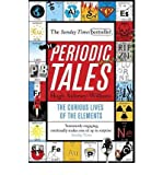 Periodic Tales - The Curious Lives Of The Elements Hugh Aldersey-Williams