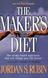 Jordan S. Rubin The Maker's Diet: The 40-Day Health Experience That Will Change Your Life Forever