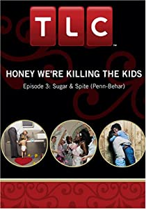 Honey We're Killing the Kids - Episode 3: Sugar & Spite (Penn-Behar)