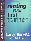 Renting Your First Apartment (Consumer Books for College Students) (0802409814) by Burkett, Larry