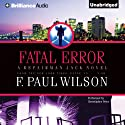 Fatal Error: Repairman Jack, Book 14 Audiobook by F. Paul Wilson Narrated by Christopher Price