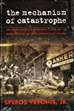 The Mechanism of Catastrophe: The Turkish Pogrom Of September 6 - 7, 1955, And The Destruction Of The Greek Community Of Istanbul (0974766038) by Speros Vryonis, Jr.