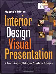 Interior Design Visual Presentation A Guide
