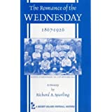 The Romance of the Wednesday, A History of Sheffield Wednesday F.C., 1867-1926 (Desert Island Football Histories)by Richard A. Sparling