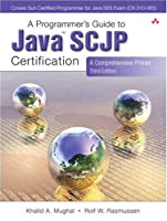 A Programmer's Guide to Java SCJP Certification: A Comprehensive Primer, 3rd Edition