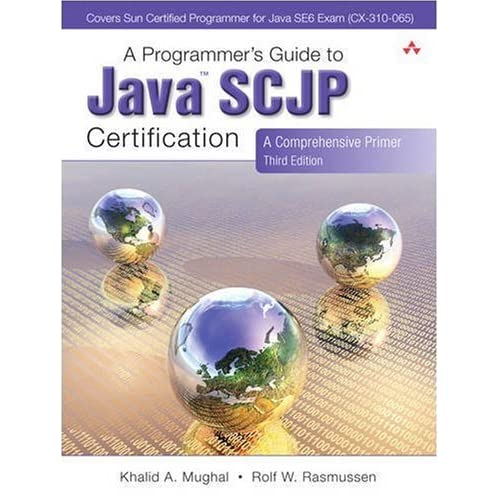 A Programmer's Guide to Java SCJP Certification: A Comprehensive Primer