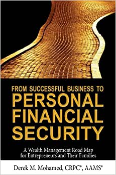 From Successful Business To Personal Financial Security: A Wealth Management Road Map For Entrepreneurs And Their Families