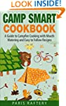 Camp Smart Cookbook: A Guide to Campf...