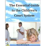 The Essential Guide to the Children's Court System (Beacon Hill Training Ltd Book 2)by Iain Dickinson