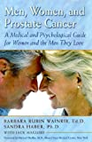 Men, Women, and Prostate Cancer: A Medical and Psychological Guide for Women and the Men They Love