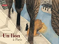 Un Lion � Paris par Beatrice Alemagna