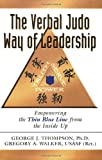 The Verbal Judo Way of Leadership: Empowering the Thin Blue Line from the Inside Up (1932777415) by George J. Thompson