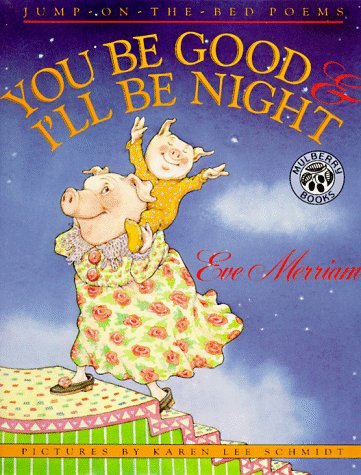 You Be Good and I'll Be Night, Eve Merriam