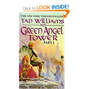 To Green Angel Tower, Part 1 (Memory, Sorrow, and Thorn, Book 3) by Tad Williams