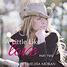 A Little Like Love: Robin and Tyler, Book 2 (       UNABRIDGED) by Cheyanne Young Narrated by Melissa Moran