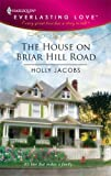 The House On Briar Hill Road (Harlequin Everlasting Love #17) (0373654197) by Jacobs, Holly