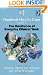 Resilient Health Care: The Resilience...