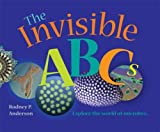 img - for The Invisible ABC's: Exploring the World of Microbes [Hardcover] [2006] (Author) Rodney P. Anderson book / textbook / text book