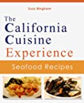 California Cuisine Seafood Recipes: S...