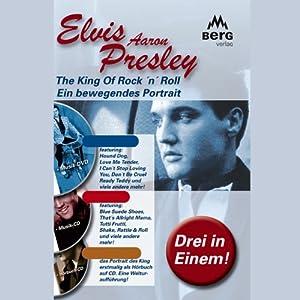 Elvis Aaron Presley. Ein bewegendes Portrait Hörbuch