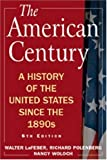 The American Century: A History of the United States Since the 1890s (0765620642) by Walter LaFeber